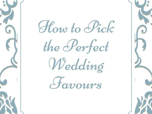 How to Pick the Perfect Wedding Favours