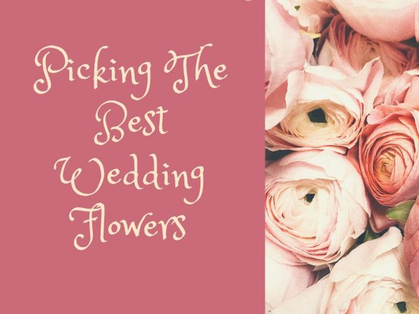 Picking The Best Wedding Flowers